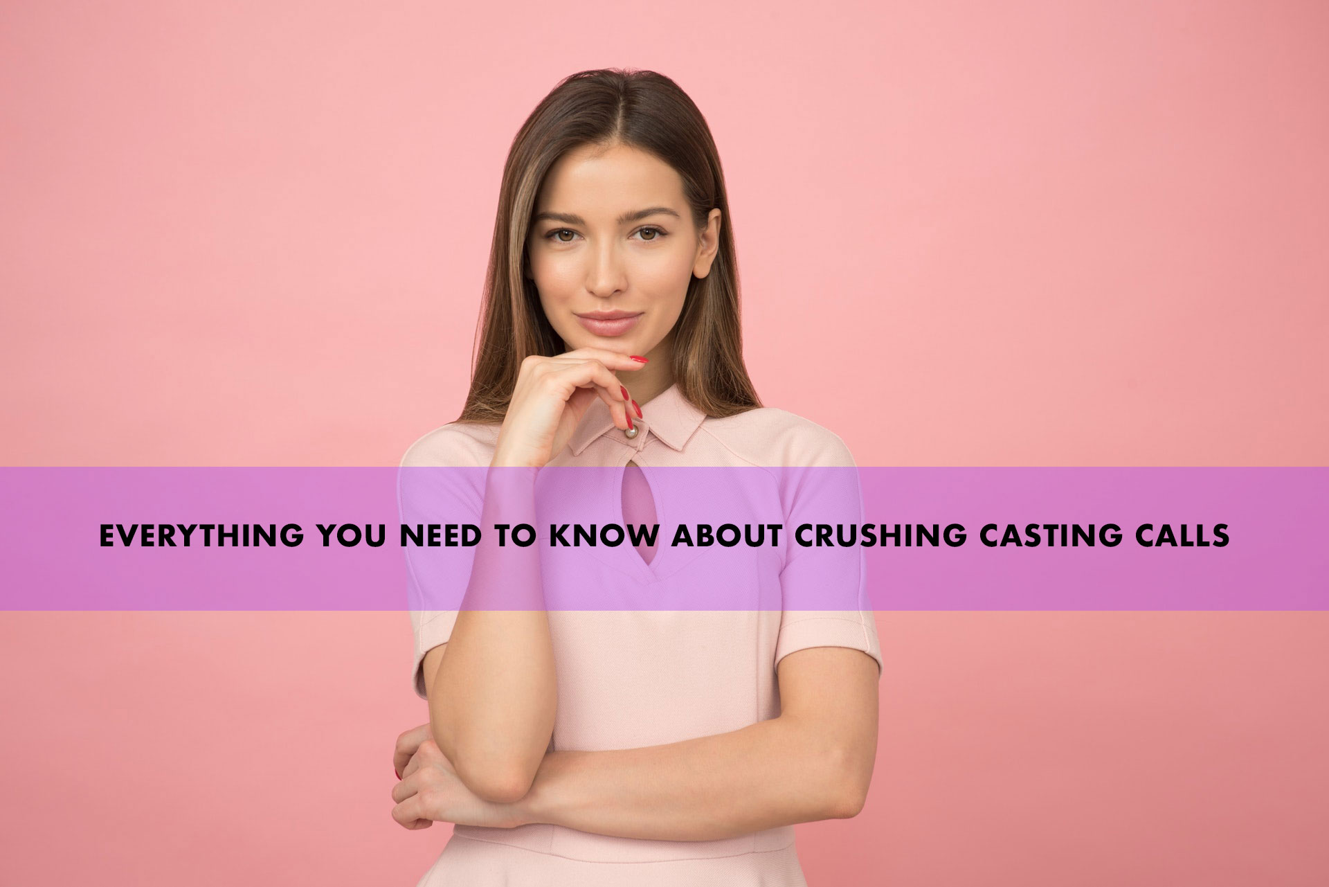 Everything You Need to Know About Crushing Casting Calls